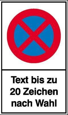 Haltverbot-Schild Symbol: Absolutes Haltverbot mit max. 20 Zeichen Text nach Wahl